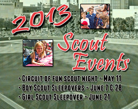 Victory Field will host several exciting Scout Events during the 2013 season.